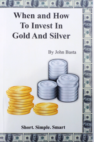 when and how to invest in gold and silver john basta arizona